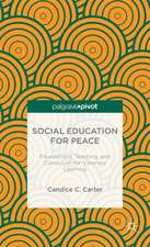 Social Education for Peace: Foundations, Teaching, and Curriculum for Visionary Learning