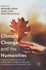 Climate Change and the Humanities: Historical, Philosophical and Interdisciplinary Approaches to the Contemporary Environmental Crisis