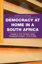 Democracy at Home in South Africa: Family Fictions and Transitional Culture