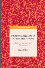 Professionalizing Public Relations: History, Gender and Education