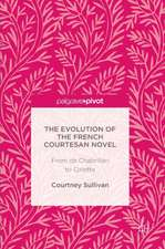 The Evolution of the French Courtesan Novel: From de Chabrillan to Colette