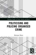 Politicising and Policing Organised Crime