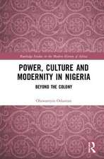 Power, Culture and Modernity in Nigeria