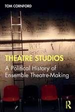 Cornford, T: Theatre Studios