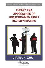 Theory and Approaches of Unascertained Group Decision-Making