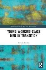 Young Working Class Men in Transition
