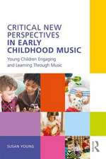Critical New Perspectives in Early Childhood Music