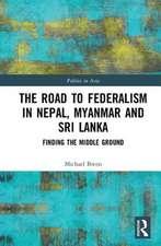 Road to Federalism in Nepal, Myanmar and Sri Lanka