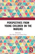 Perspectives from Young Children on the Margins