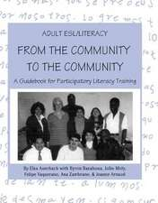Adult ESL/Literacy From the Community to the Community