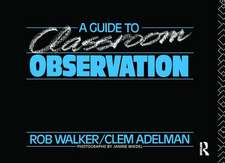 A Guide to Classroom Observation