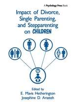 Impact of Divorce, Single Parenting and Stepparenting on Children