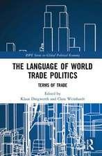 The Language of World Trade Politics