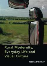 RURAL MODERNITY EVERYDAY LIFE AND