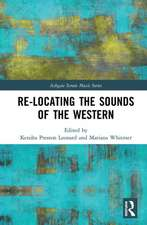 RE LOCATING THE SOUNDS OF THE WESTE