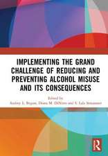 Implementing the Grand Challenge of Reducing and Preventing Alcohol Misuse and its Consequences