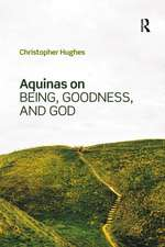 AQUINAS ON BEING GOODNESS AND GOD