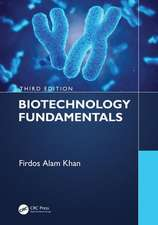Biotechnology Fundamentals Third Edition