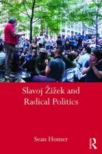 Slavoj I Ek and Radical Politics