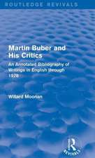 Martin Buber and His Critics (Routledge Revivals):  An Annotated Bibliography of Writings in English Through 1978