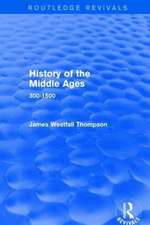 History of the Middle Ages:  300-1500