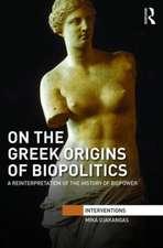 On the Greek Origins of Biopolitics