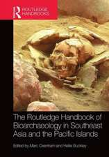 The Routledge Handbook of Bioarchaeology in Southeast Asia and the Pacific Islands:  Evolution Toward Statehood