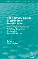 The Primary Sector in Economic Development (Routledge Revivals)