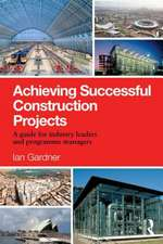 Achieving Successful Construction Projects