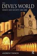The Devil's World:  Heresy and Society 1100-1300