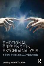 Emotional Presence in Psychoanalysis:  Theory and Clinical Applications