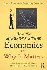 How We Misunderstand Economics and Why it Matters