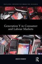 Generation y in Consumer and Labour Markets:  Theory and Practice