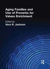 Aging Families and Use of Proverbs for Values Enrichment