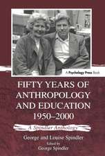 FIFTY YEARS OF ANTHROPOLOGY AND EDU