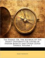 THE BASKET, OR, THE JOURNAL OF THE BASKE