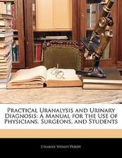 PRACTICAL URANALYSIS AND URINARY DIAGNOS