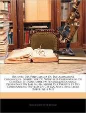 HISTOIRE DES PHLEGMASIES OU INFLAMMATION