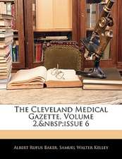 The Cleveland Medical Gazette, Volume 2, issue 6