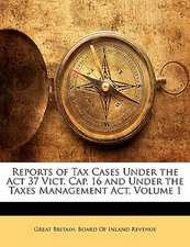 REPORTS OF TAX CASES UNDER THE ACT 37 VI