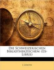 DIE SCHWEIZERISCHEN BIBLIOTHEKZEICHEN: