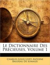 LE DICTIONNAIRE DES PR CIEUSES, VOLUME 1
