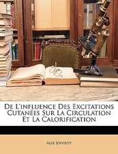 DE L'INFLUENCE DES EXCITATIONS CUTAN ES