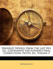 WAVERLEY NOVELS: FROM THE LAST REV. ED.,