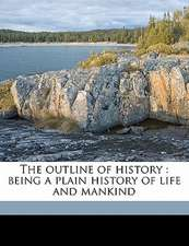 The outline of history : being a plain history of life and mankind