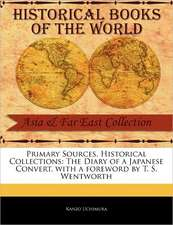 Primary Sources, Historical Collections:  The Diary of a Japanese Convert, with a Foreword by T. S. Wentworth