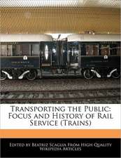 Transporting the Public: Focus and History of Rail Service (Trains)