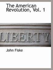The American Revolution, Vol. 1