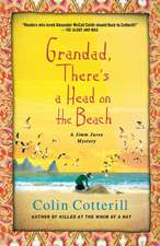 Grandad, There's a Head on the Beach:  A Jimm Juree Mystery