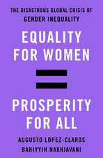 Equality for Women=prosperity for All: The Disastrous Global Crisis of Gender Inequality